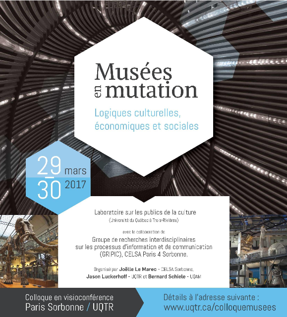 Colloque Musées en mutation. Logiques culturelles, économiques et sociales 29-30 mars 2017
