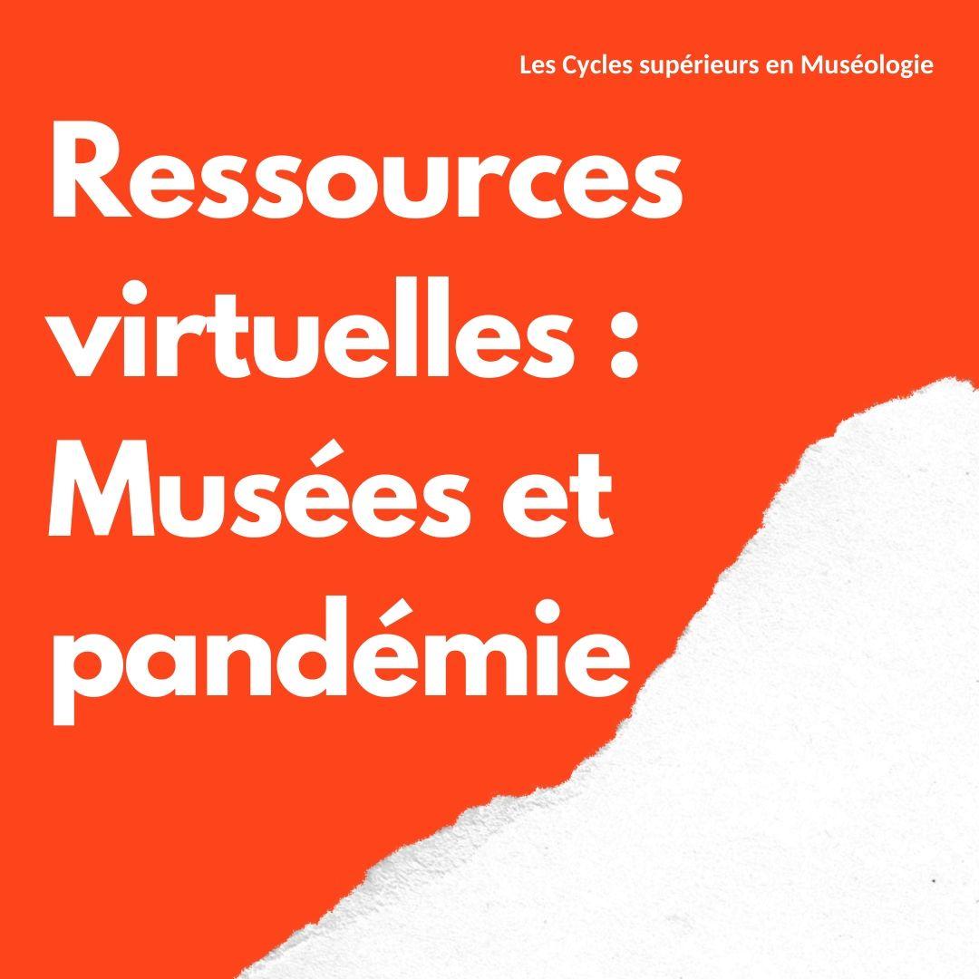 Ressources virtuelles : Musées et pandémie